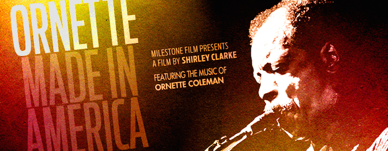 'Ornette: Made in America' Blu-Ray Review