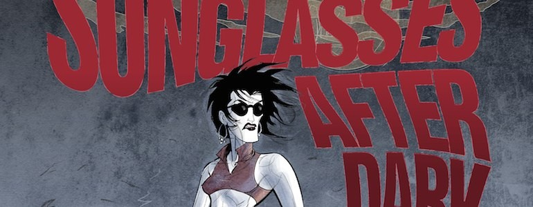 'Sunglasses After Dark' Comic Review