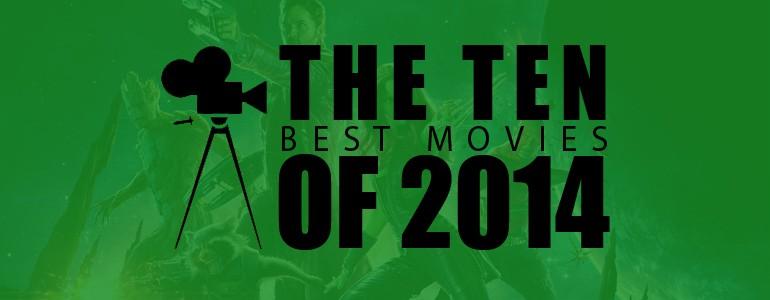 The Ten: Best Movies of 2014