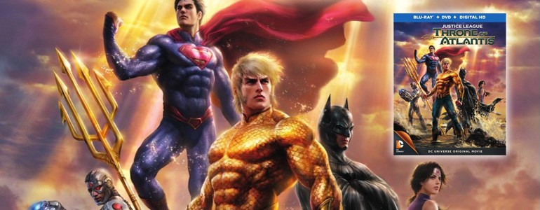 'Justice League: Throne of Atlantis' Blu-ray Review