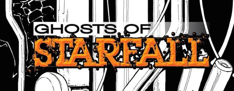 'Ghosts of Starfall' Comic Review