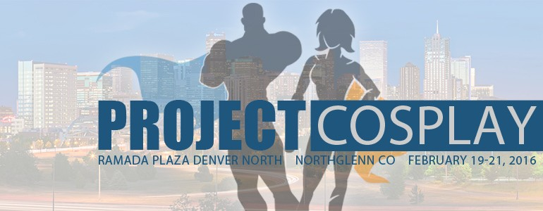 Project Cosplay (Denver) on February 19-21