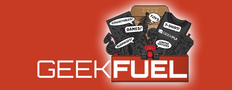 'Geek Fuel: Mystery Box' July Unboxing