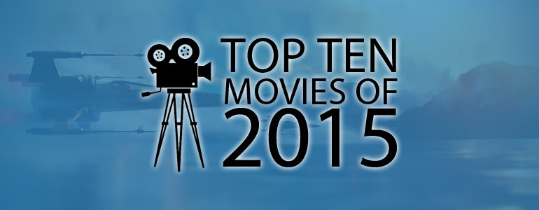 The Ten: Best Movies of 2015