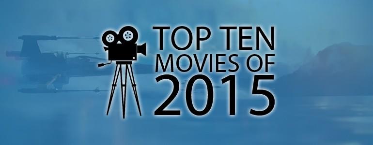 The Ten: Best Movies of 2015