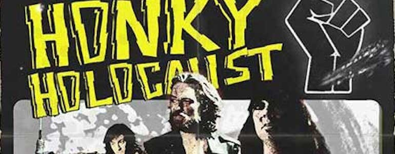 'Honky Holocaust' DVD Review