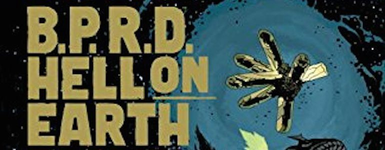 'B.P.R.D. Hell On Earth: End of Days' Trade Paperback Review