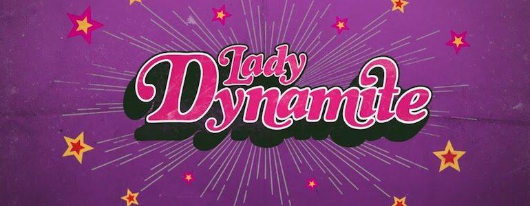 'Lady Dynamite' Netflix Original Review