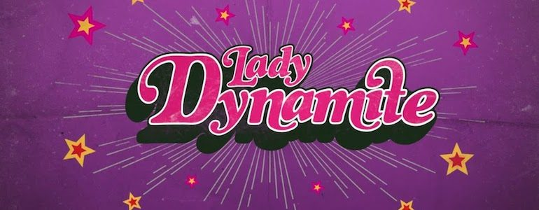 'Lady Dynamite' Netflix Original Review