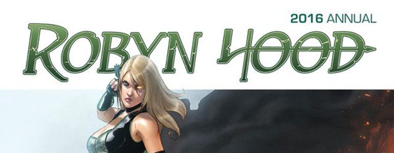 'Robyn Hood Annual 2016' Comic Review