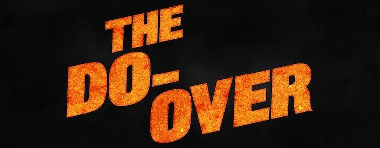'The Do-Over' Netflix Original Review