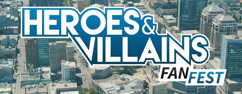 Heroes & Villains Fan Fest, San Jose: A Review