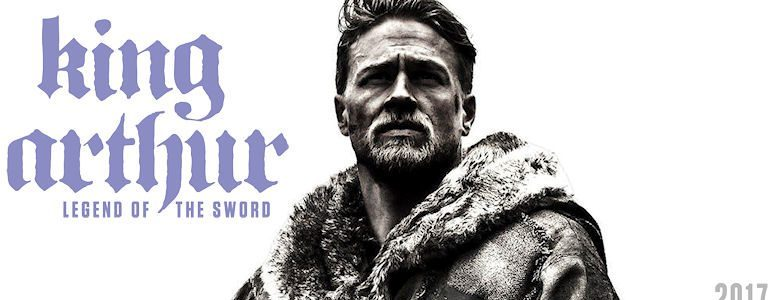 """""""King Arthur: Legend of the Sword"""" Movie Review"""