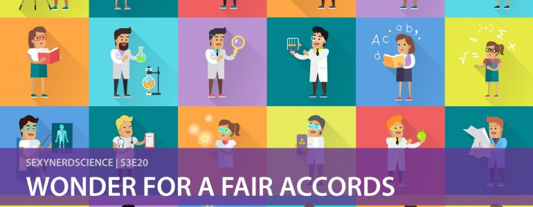 SexyNerdScience: Wonder for a Fair Accords | S3E20
