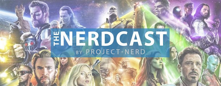 The Nerdcast 152: Infinity War