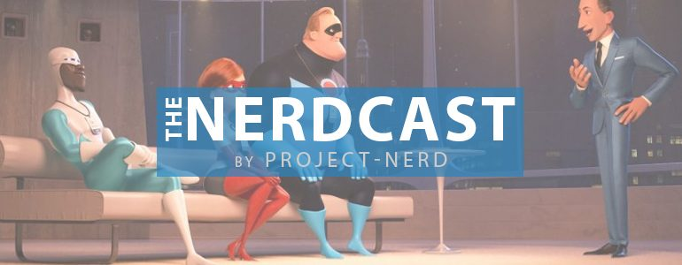 The Nerdcast 157: That's Incredible