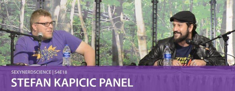 SexyNerdScience: Stefan Kapicic Panel | S4E18