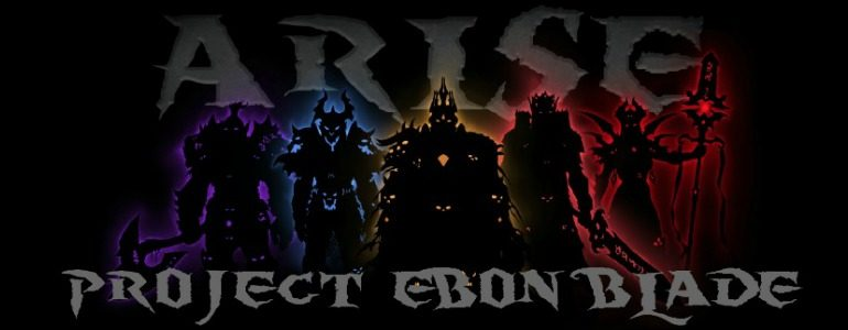 Project Ebon Blade: Arise Champions & Suffer Well