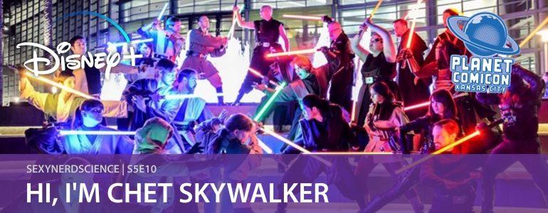 SexyNerdScience: Hi, I'm Chet Skywalker | S5E10