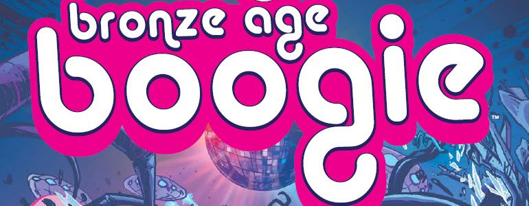 Comic Book Review: 'Bronze Age Boogie' #1