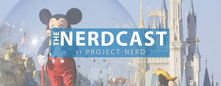 The Nerdcast 194: It's Disney's World