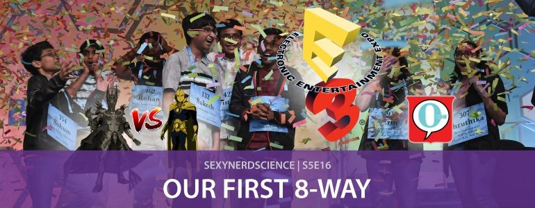 SexyNerdScience: Our First 8-Way | S5E16
