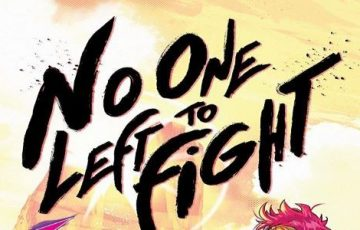 'No One Left to Fight' #1 Comic Review: A Stylish Joy for Fans of DBZ and Fight Manga