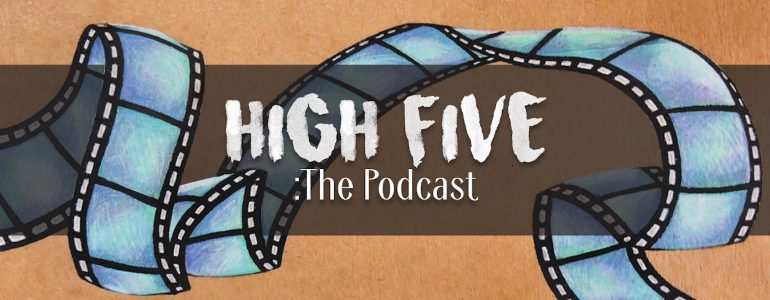 High Five: The Podcast – (E136) Guillermo del Scare-O