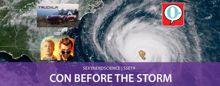 SexyNerdScience: CON Before the Storm | S5E19
