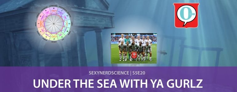 SexyNerdScience: Under the Sea with Ya Gurlz | S5E20